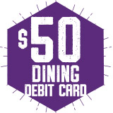 Dining Debit Card: $50 + $10 Bonus Bucks (Students)
